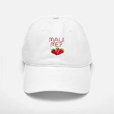 Maui Me? Baseball Baseball Cap