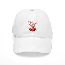 Maui Me? Baseball Cap