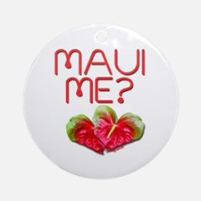 Maui Me? Ornament (Round)