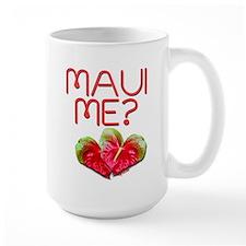Maui Me? Mug