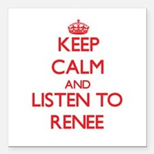 """Keep Calm and listen to Renee Square Car Magnet 3"""""""
