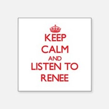 Keep Calm and listen to Renee Sticker