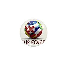 cup fever 1 Mini Button