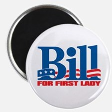 BILL FOR FIRST LADY Magnet