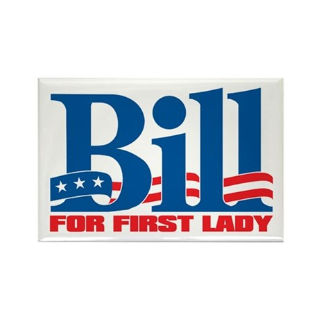 BILL FOR FIRST LADY Rectangle Magnet