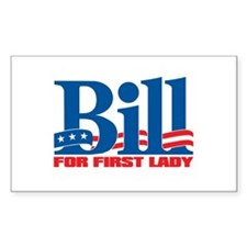 BILL FOR FIRST LADY Rectangle Decal