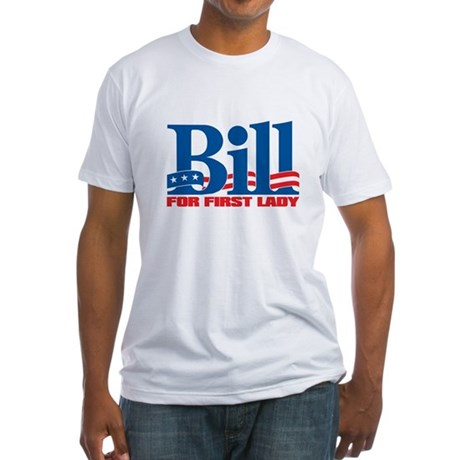 BILL FOR FIRST LADY Fitted T-Shirt