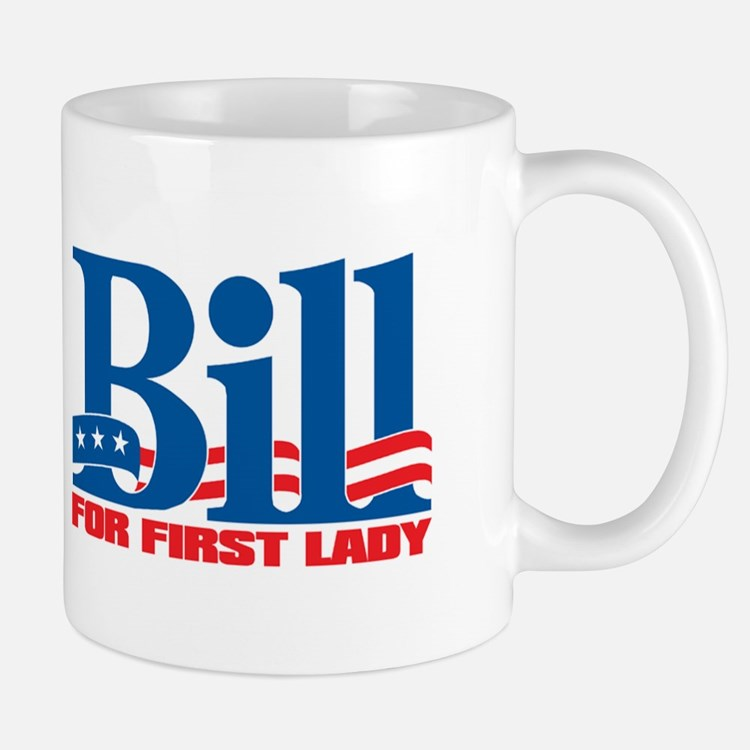 BILL FOR FIRST LADY Mug