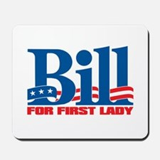 BILL FOR FIRST LADY Mousepad