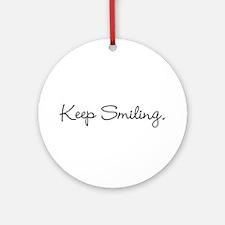 Keep Smiling Script Black Ornament (Round)