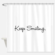 Keep Smiling Script Black Shower Curtain