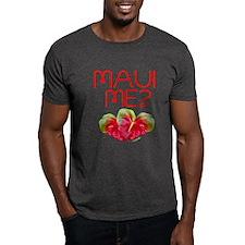 Maui Me? T-Shirt