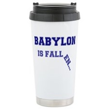 BABYLON IS FALLEN.... LARGE BRO Travel Mug