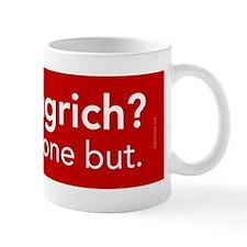 gingrich-anyone-but-bumper Mug