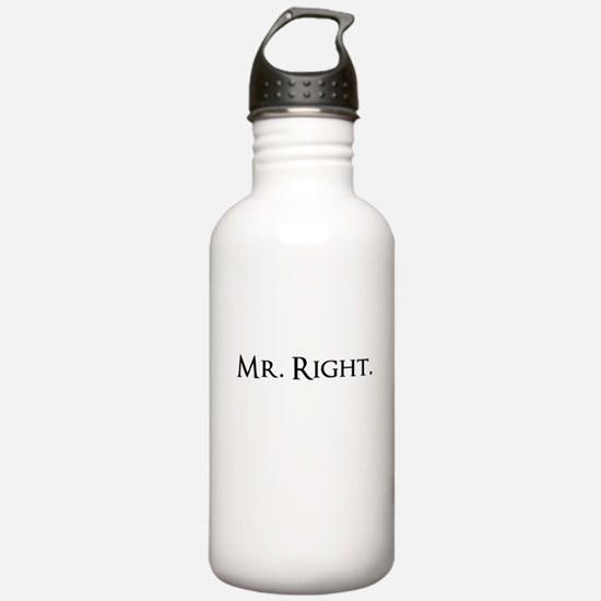 Mr. Right Funny Water Bottle