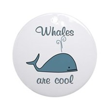 Whales are Cool Ornament (Round)