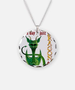This day is just dragon on. Necklace
