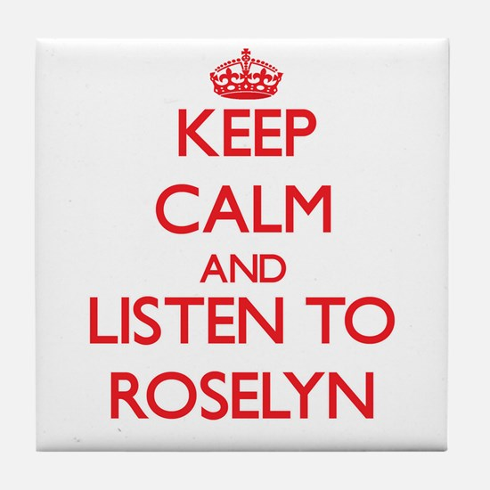 Keep Calm and listen to Roselyn Tile Coaster