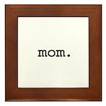 mom. Framed Tile