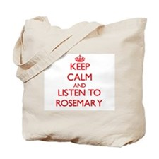 Keep Calm and listen to Rosemary Tote Bag