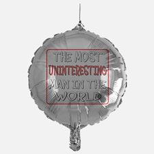 TheMostUninterestingMan Balloon