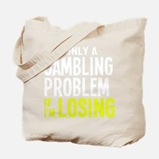 itsonlyagamblingb2 Tote Bag