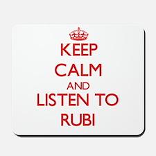 Keep Calm and listen to Rubi Mousepad