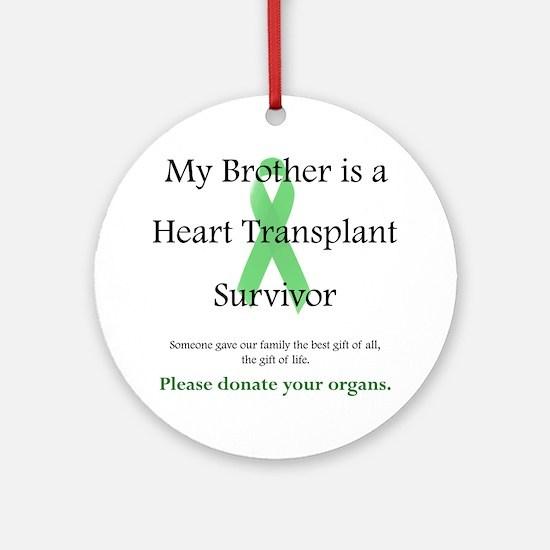 BrotherHeartTransplant Round Ornament