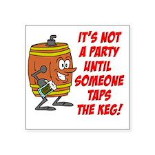 """Not A Party Taps Keg Square Sticker 3"""" x 3"""""""