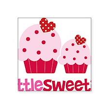 "CupcakeSweetie2LittleSister Square Sticker 3"" x 3"""