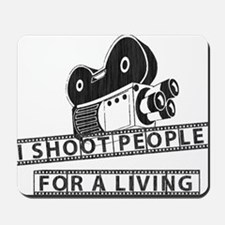 I Shoot People-Black with cam Mousepad