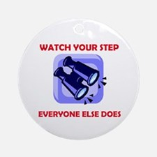 WATCH YOUR STEP Ornament (Round)