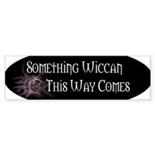 SomethingWiccanOval Bumper Sticker