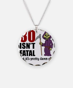 30 isnt fatal but old Necklace