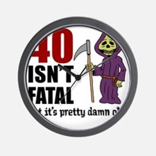 40 Isnt Fatal But Old Wall Clock