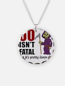 50 Isnt Fatal But Old Necklace