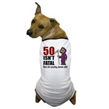 50 Isnt Fatal But Old Dog T-Shirt