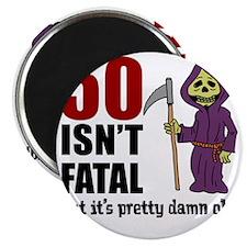 50 Isnt Fatal But Old Magnet