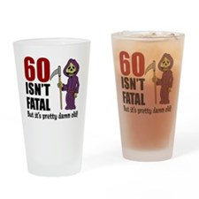 60 Isnt Fatal But Old Drinking Glass