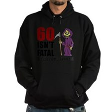 60 Isnt Fatal But Old Hoody