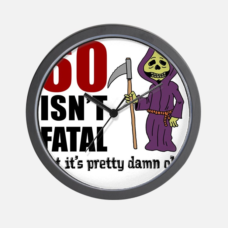 60 Isnt Fatal But Old Wall Clock