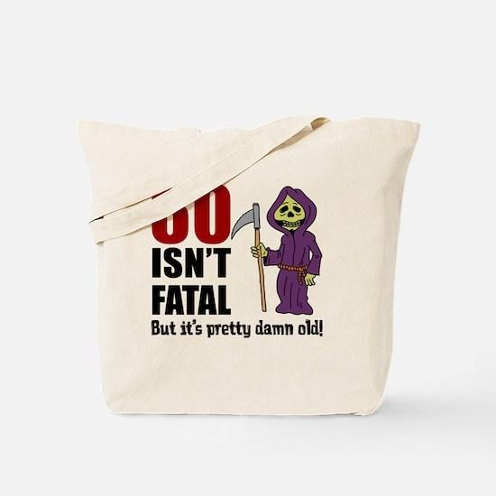 60 Isnt Fatal But Old Tote Bag