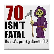 70 Isnt Fatal But Old Tile Coaster