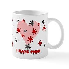 I Hate Pink Mug