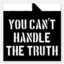 "you-cant-handle-the-trut Square Car Magnet 3"" x 3"""