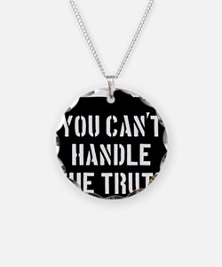 you-cant-handle-the-truth-01 Necklace Circle Charm