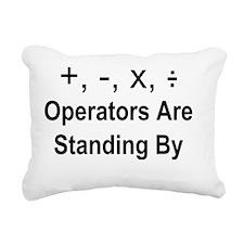 Operators Are Standing B Rectangular Canvas Pillow