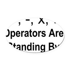 Operators Are Standing By Oval Car Magnet