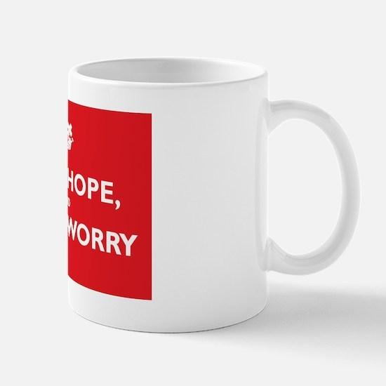 Pray, Hope, and Dont Worry Mug