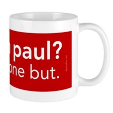 paul-anyone-but-bumper Mug